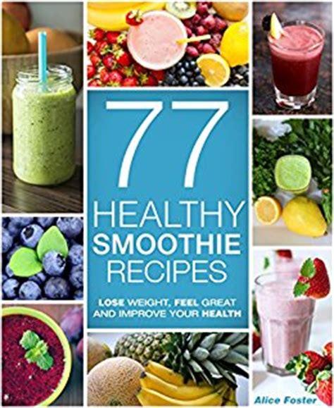 Sugar Detox Smoothie Recipes by Healthy Smoothies 77 Healthy Smoothie Recipes Detox