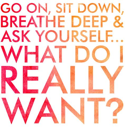 What Do I Want To Do With My Mba by What Do You Want Quotes Quotesgram