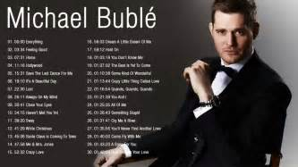 michael buble best songs best michael buble songs michael buble all songs playlist
