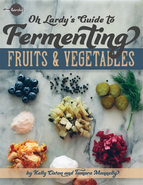 E Book Fermented Food For Health oh lardy s guide to fermenting fruits and vegetables oh lardy