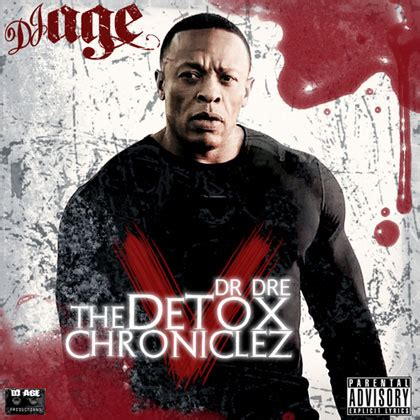 Dre Detox Album by Dr Dre The Detox Chroniclez Vol 5 Mixtape By Dj Age