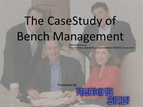 what is a bench manager casestudy the case of bench management