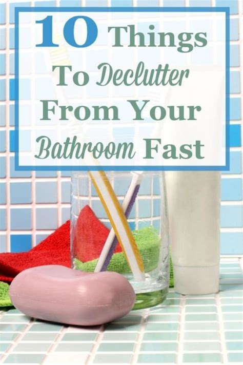 how to declutter your room fast 10 things to declutter from your bathroom fast home the o jays and it is