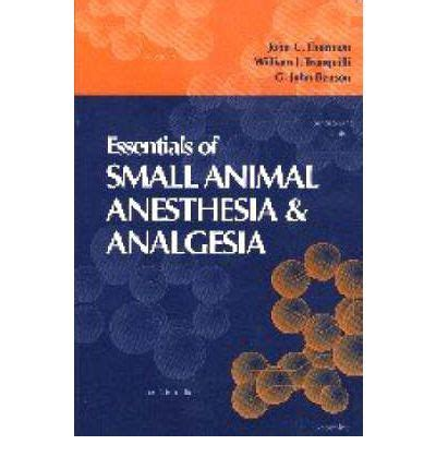 essentials of anesthesia books essentials of veterinary anesthesia and analgesia