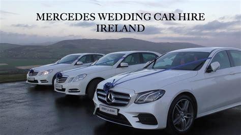 Wedding Car Mercedes by Mercedes Wedding Car Hire Ireland