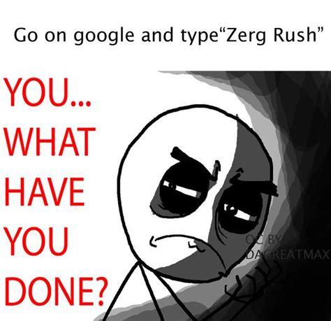 Zerg Rush Meme - zerg rush on google makes me laugh pinterest