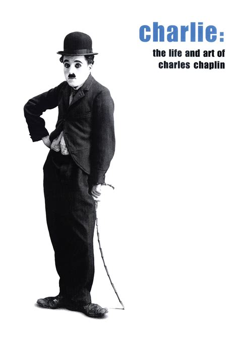 biography of charlie chaplin movie charlie the life and art of charles chaplin movie