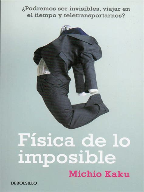 fsica de lo imposible 8483068257 f 237 sica de lo imposible michio kaku