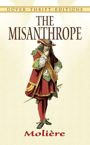 the misanthrope in a the misanthrope by moli 232 re reviews discussion bookclubs lists
