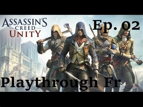 Kaset Ps4 Assassin S Creed Unity assassin s creed unity playthrough fr sur ps4 hd ep 02 l entra 238 nement jedi