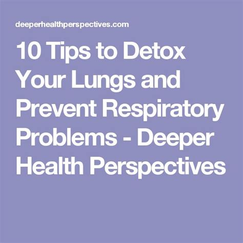 New Perspective Detox by 10 Tips To Detox Your Lungs And Prevent Respiratory