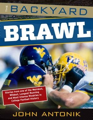 backyard brawl game quot the backyard brawl stories from one of the weirdest