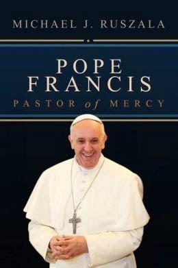 book biography pope francis michael j ruszala catholic author speaker evangelist