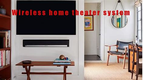 best wireless home theater the ten best wireless home theater system review