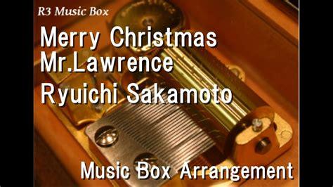 merry christmas mrlawrenceryuichi sakamoto  box youtube