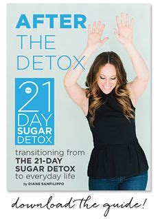 What Does Sugar Detox Feel Like by 1000 Ideas About 21 Day Sugar Detox On Sugar