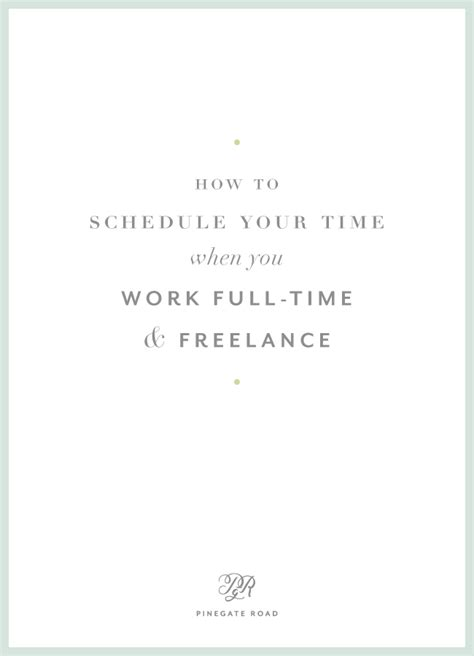 how to a when you work time how to schedule your week when you work time and freelance pinegate road