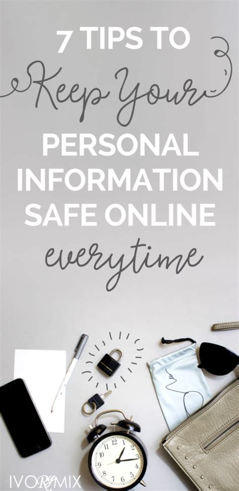 7 Tips On Keeping Your Safe 7 tips to keep your personal information safe