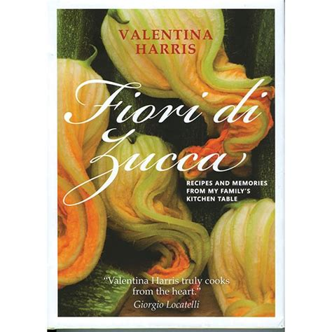 kitchen inheritance memories and recipes from my family of cooks books fiori di zucca recipes and memories from my family s