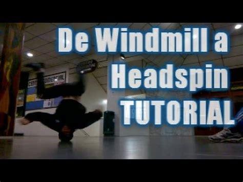 tutorial windmill youtube de molino a giros de cabeza windmill to headspin