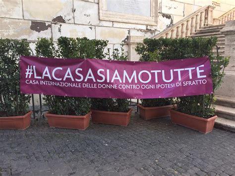 casa internazionale delle donne casa delle donne a roma il comune chiede lo sfratto