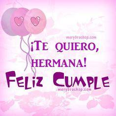 imagenes bonitas feliz cumpleaños hermana 1000 images about feliz cumplea 241 os on pinterest happy