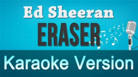 ed sheeran karaoke ed sheeran eraser karaoke instrumental lyrics youtube