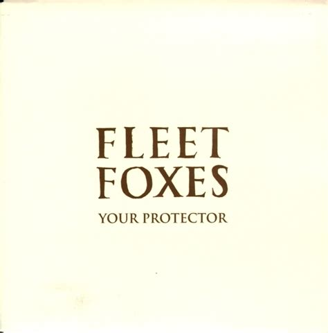 quiet houses lyrics fleet foxes your protector lyrics genius lyrics