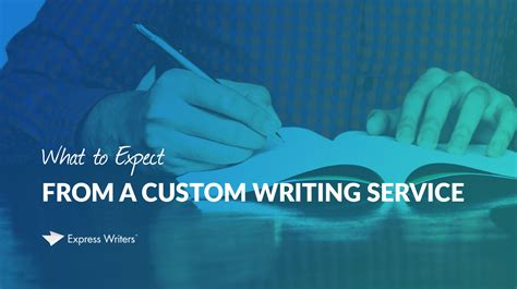 Custom Writing by What To Expect From A Custom Writing Service Express Writers
