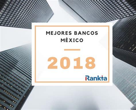 bancos mexico mejores bancos de m 233 xico 2018 rankia