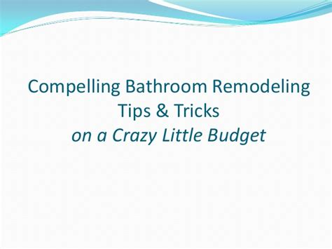 bathroom remodeling tips and tricks on a budget