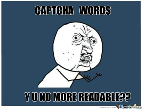 Captcha Meme - captcha memes best collection of funny captcha pictures