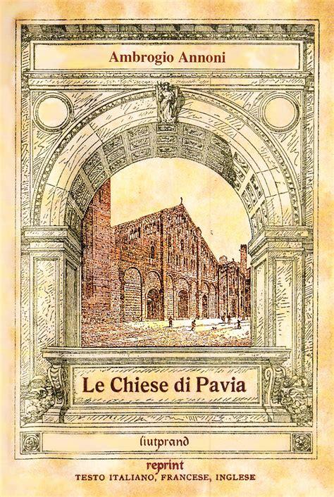 santo di pavia le chiese di pavia www libreriamedievale
