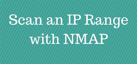 nmap scan how to scan an ip range with nmap