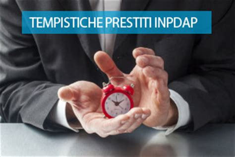 banche convenzionate inpdap prestiti inpdap tempi di erogazione e tempistiche di attesa