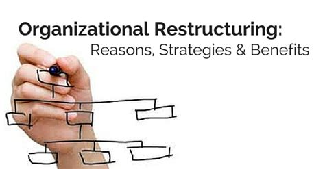 Restructuring Mba by Organizational Restructuring Reasons Strategies