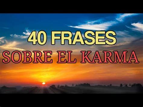 imagenes chistosas sobre el karma 40 frases sobre el karma frases celebres sobre el karma