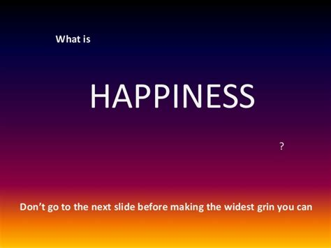What Happy by What Is Happiness