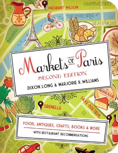 markets of paris food antiques crafts books and more 2nd edition avaxhome