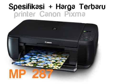 Printer Canon Dan Spesifikasi Nya spesifikasi dan harga canon mp287 terbaru maret april 2018