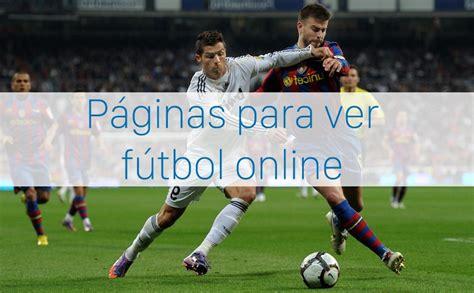 imagenes de futbol que inspiran mejores p 225 ginas para ver f 250 tbol online gratis sin registrarse