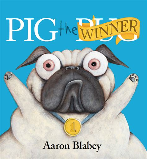 pig the pug pig the winner aaron blabey books