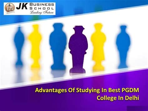 Advantages Of Pgdm Mba advantages of studying in best pgdm college in delhi