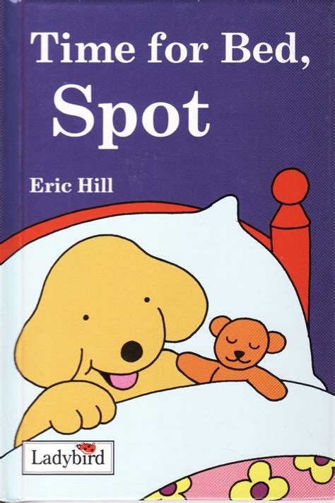by eric hill spot the dog time for bed spot ladybird book spot the dog eric hill