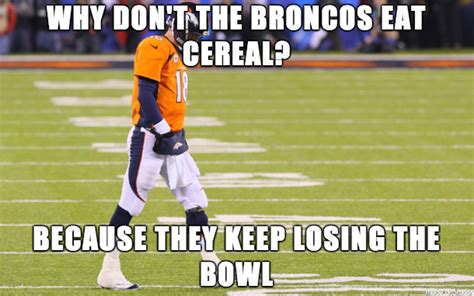 Broncos Losing Meme - 25 best reactions and memes for super bowl xlviii