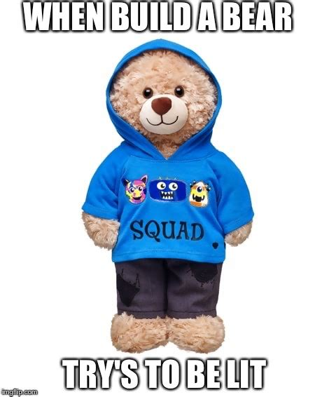 Build A Bear Meme - build a bear imgflip