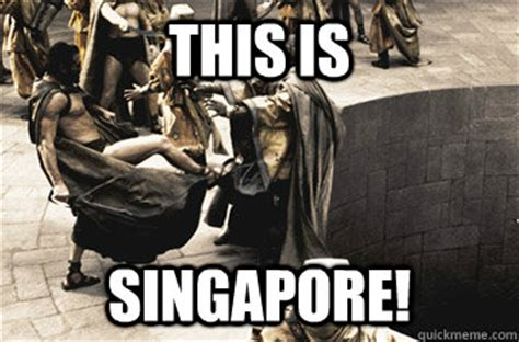 Singapore Meme - this is singapore misc quickmeme