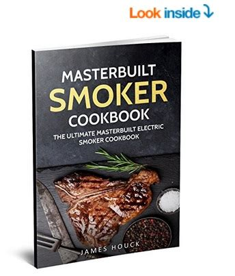 masterbuilt smoker cookbook the ultimate masterbuilt electric smoker cookbook simple and delicious electric smoker recipes for your whole family barbeque cookbook volume 6 books kindle free of the week masterbuilt smoker cookbook