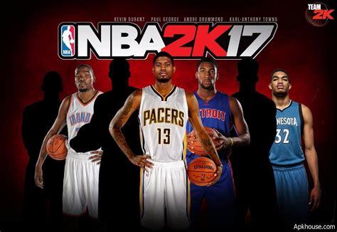 apk house nba 2k17 apk mod 0 0 27 nba basketball 2017 apk data apkhouse