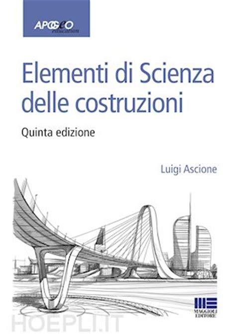 libreria maggioli elementi di scienza delle costruzioni ascione luigi